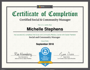 Certification that Michelle Stephens has completed Digital Marketer's Social & Community Manager Course